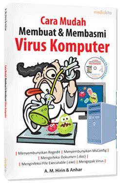 membuat virus laptop buku baru cara mudah mengamankan data komputer dan