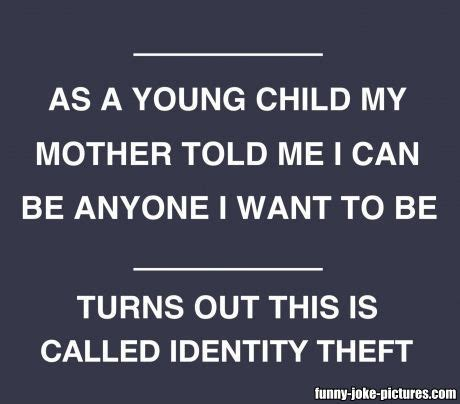 Identity Theft Meme - funny quotes about identity theft quotesgram