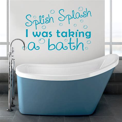 Bathroom Shower Quotes Splish Splash I Was Taking A Bath Wall Decal Sticker Quote