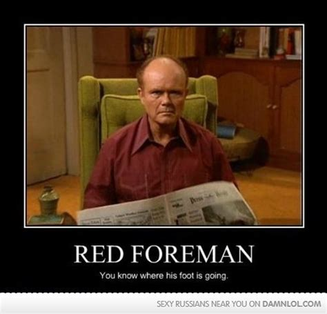 Red Forman Meme - funny red forman quotes quotesgram