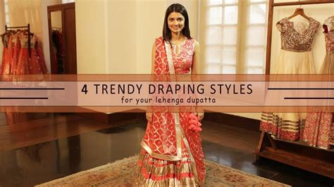 different ways to drape a dupatta how to wear your lehenga dupatta in different styles 4