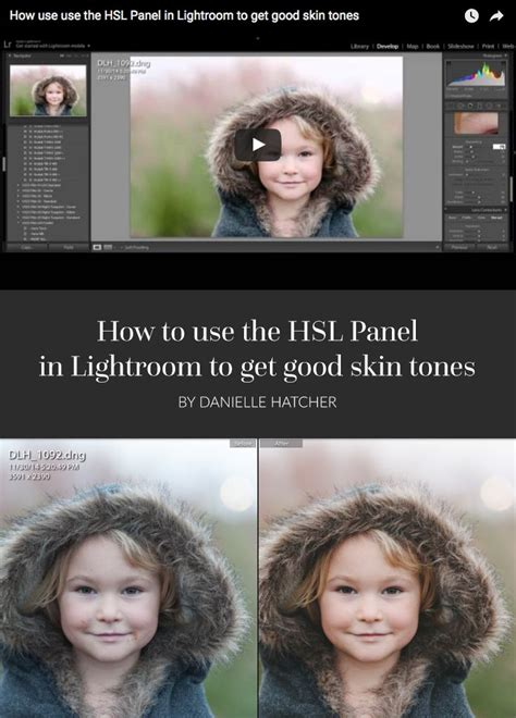 lightroom skin tone tutorial how to use the hsl panel in lightroom to get good skin