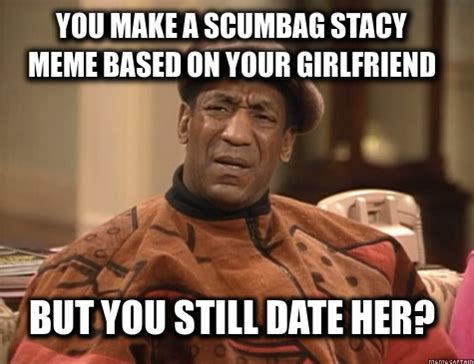 Stacy Meme - this always boggles the mind adviceanimals