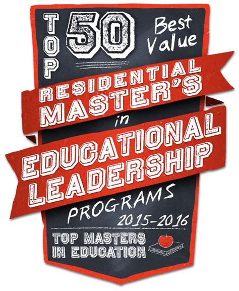 Best Programs For Mba Educational Leadership by Top 50 Best Value Residential Masters In Educational