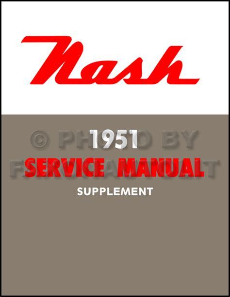 supplement ambassador 1951 nash repair shop manual reprint supplement ambassador