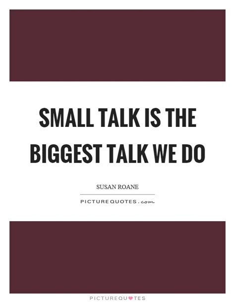 talk quotes small talk is the talk we do picture quotes