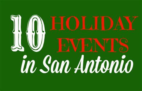 top 10 holiday events in san antonio texas 2017