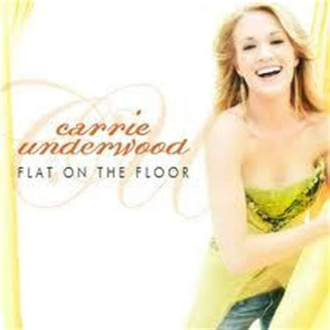 Flat On The Floor Carrie Underwood | carrie underwood flat on the floor mp3