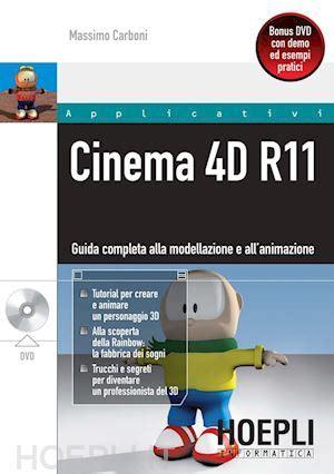 libreria cinema 4d cinema 4d r11 carboni massimo hoepli libro dvd