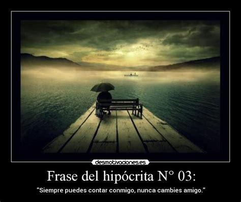 Imagenes Amistad Hipocrita | frase del hip 243 crita n 176 03 desmotivaciones