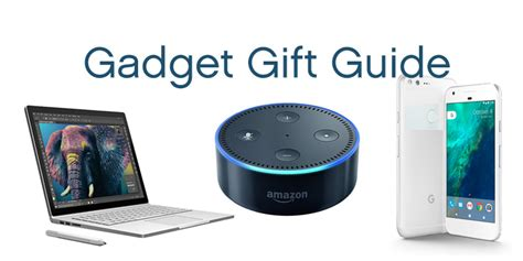 gadget gifts gadget gift guide google pixel amazon echo surface book