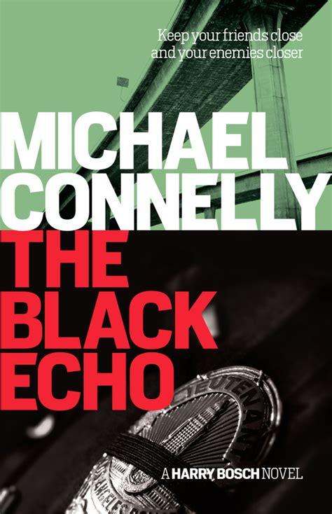 the black echo the black echo michael connelly 9781760290818 allen