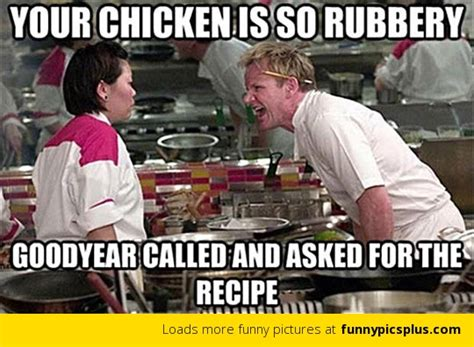 Hells Kitchen Meme - hell s kitchen rubber chicken funny pictures