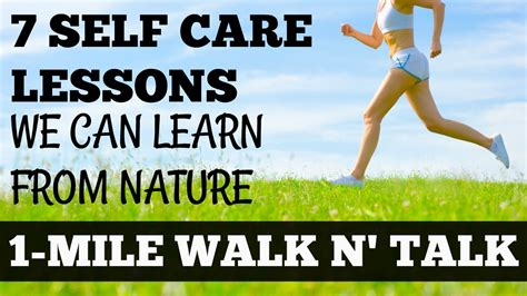 7 Lessons To Learn From Losing Your by 1 Mile Walk And Talk 7 Self Care Lessons We Can Learn