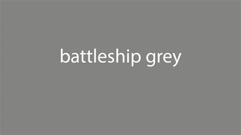 battleship gray color how to pronounce battleship grey all colours