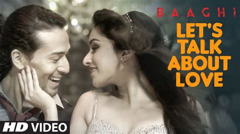 love film video song hd let s talk about love promo hd video song baaghi