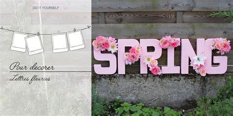 Synonyme De Decorer by Diy Pour D 233 Corer Les Lettres Fleuries