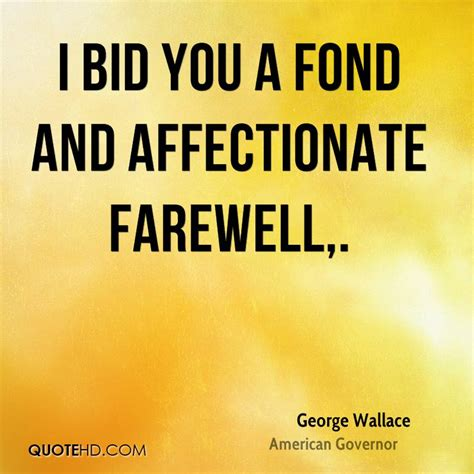 bid farewell george wallace quotes quotehd