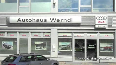 Audi Autohaus M Nchen by Vw Autohaus Neuwagen Werndl M 252 Nchen Audi Service Werkstatt