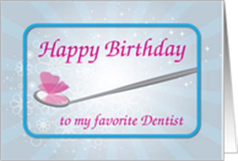 Happy Birthday Wishes For Dentist Birthday Cards For My Dentist From Greeting Card Universe