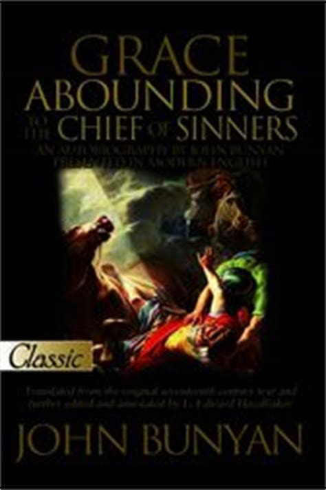 grace abounding to the chief of sinners books grace abounding to the chief of sinners ebook by
