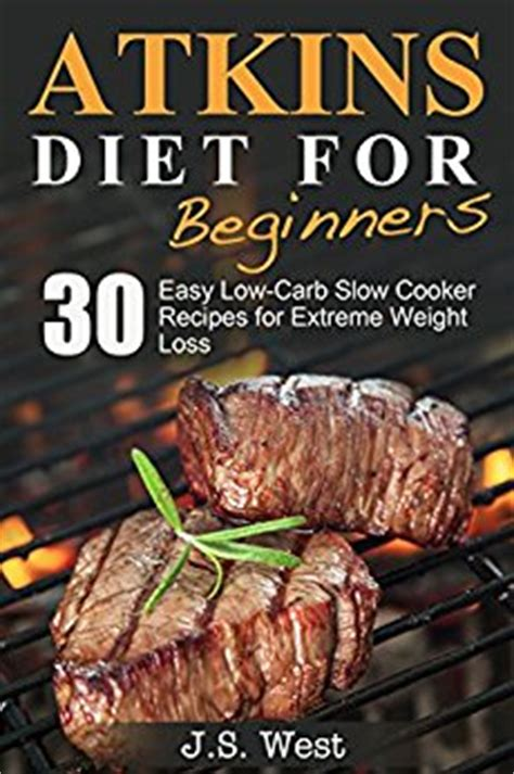 atkins diet cooker cookbook prep and go simple and flavored recipes made for your crock pot to rapid weight loss and be more healthier low carb diet ketogenic diet keto diet books atkins atkins cookbook and atkins recipes atkins diet