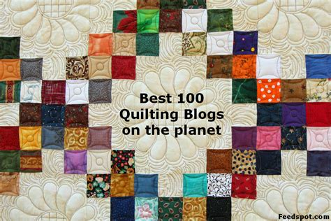 Patchwork And Quilting Blogs - top 100 quilting blogs every quilter must follow quilt blogs