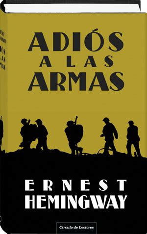 libro las armas y las adi 243 s a las armas ernest hemingway circulo es