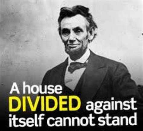 a house divided quote united we stand divided we fall be it the actual house of congress the general
