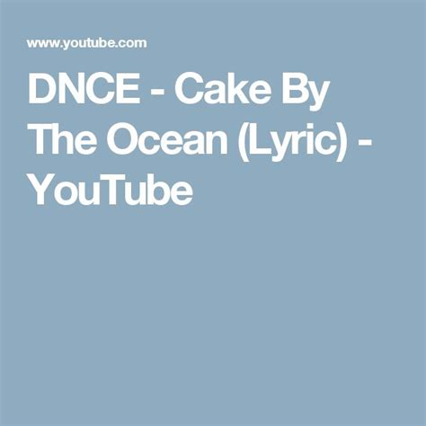 cake by the ocean lyric dnce 17 best images about songs in my head on pinterest songs