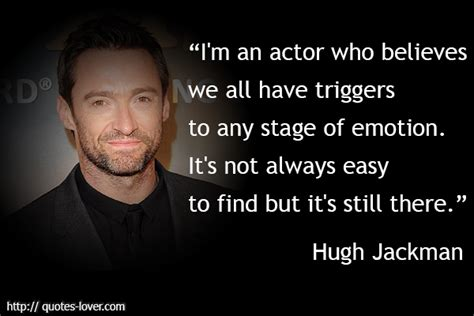 famous actors education hugh jackman s quotes famous and not much quotationof