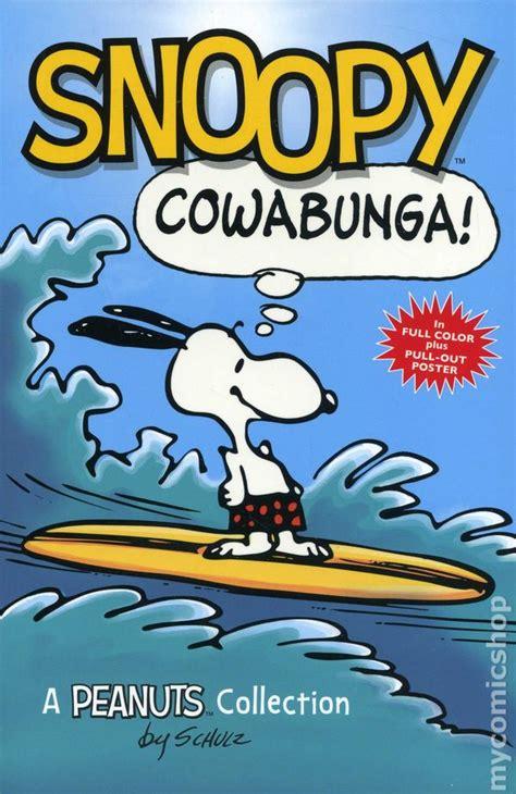 snoopy cowabunga peanuts series book 1 a peanuts collection peanuts snoopy cowabunga tpb 2013 mcmeel a peanuts