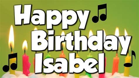 imagenes de happy birthday isabel happy birthday isabel a happy birthday song youtube