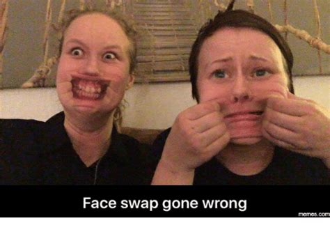 Face Switch Meme - 25 best memes about face swap gone wrong face swap gone