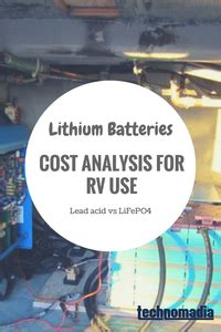 cost analysis  lithium ion battery systems  rvs technomadia