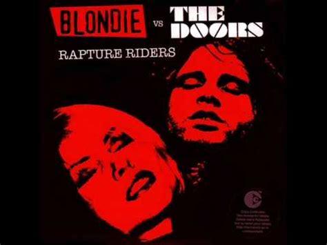 blondie vs the doors rapture riders rapture riders blondie vs the doors