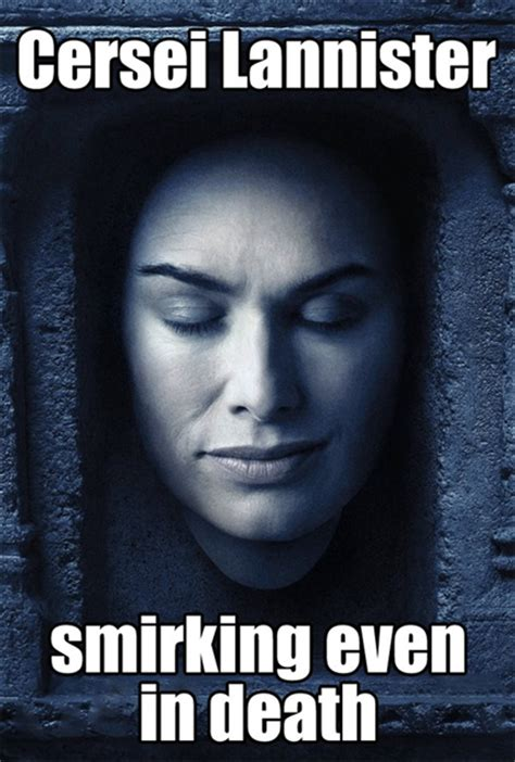 Cersei Lannister Meme - game of thrones meme lannisters memes