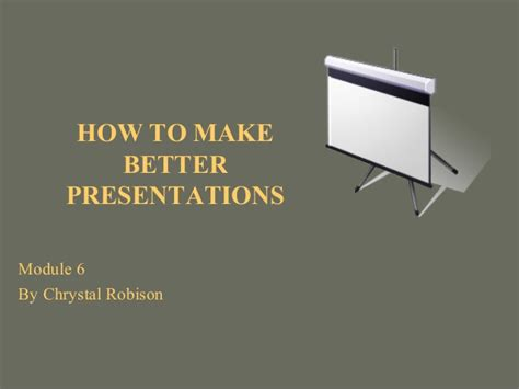 how to make your better how to make a better presentation
