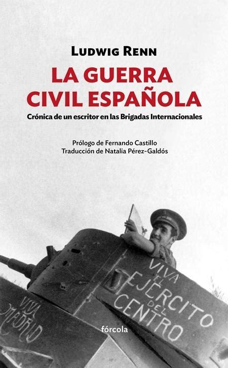 libro la guerra civil espanola naos arquitectura libros la guerra civil espa 209 ola quot cr 211 nica de un escritor en las brigadas