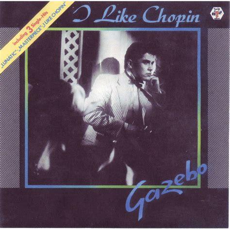 gazebo canzoni i like chopin gazebo acquistare mp3 tutte le canzoni