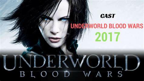 underworld film series cast underworld blood wars cast 2017 youtube