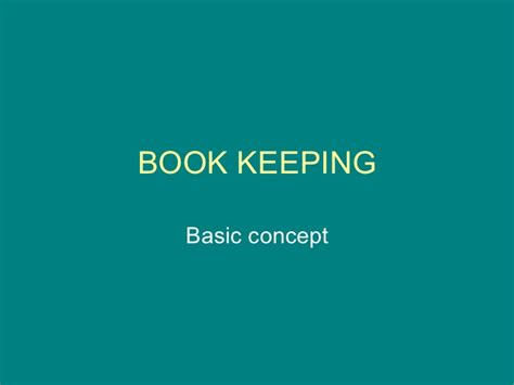 Mba Basic Concepts by Book Keeping Basic Concept Raju Mba 4sem
