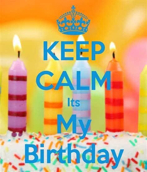 imagenes de keep calm it s my birthday month mejores 38 im 225 genes de keep calm it s almost my birthday