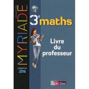 mathmatiques cycle 4 myriade myriade math 233 matiques 3 232 me cycle 4 livre du professeur edition 2016 reli 233 collectif achat