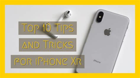 top 10 and tricks for iphone xr