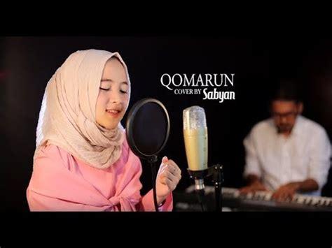 download mp3 qomarun sabyan download lagu qomarun mostafa atef cover by sabyan