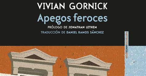 apegos feroces la antigua biblos apegos feroces vivian gornick