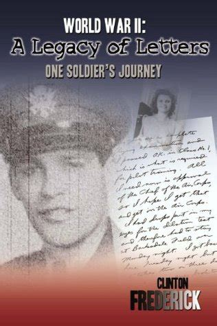 the soldier s legacy soldiers and single books world war ii a legacy of letters one soldiers journey