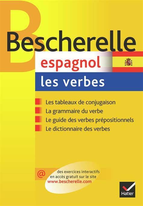 libro la conjugaison espagnole bescherelle espagnol les verbes bescherelle