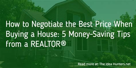 tips for saving to buy a house how to negotiate the best price when buying a house 5 money saving tips from a realtor